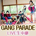 GANG PARADE Beyond the Mountain TOUR東京公演独占生中継