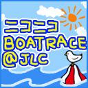 JLC680HD 常滑 G3「5日目」/蒲郡 ナイター「4日目」・JLC NEWS BOATRACE TIME(10:00~22:00)