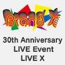 Brand X 30th Anniversary LIVE Event...