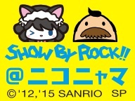 SHOW BY ROCK!!@ニコニャマ