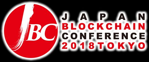 Japan Blockchain Conference - TOKYO Round 2018 -