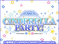CINDERELLA  PARTY! from アイドルマスターシンデレラガールズ #262