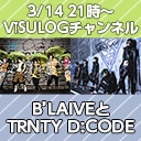 B'LAIVE × TRNTY D:CODE