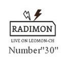 """『ラジモン』 Number""""30"""""""