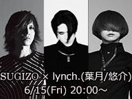 lynch.(葉月/悠介)×SUGIZO