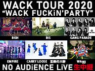 "WACK TOUR 2020 ""WACK FUCKiN'PARTY""  NO AUDiENCE LiVE 生中継"