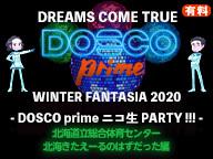 DREAMS COME TRUE WINTER FANTASIA 2020 - DOSCO prime ニコ生 PARTY !!! - 北海道立総合体育センター 北海きたえーるのはずだった編