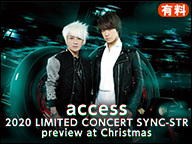 【access】 2020 LIMITED CONCERT SYNC-STR preview at Christmas